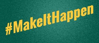#MakeItHappen