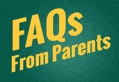 FAQs from parents